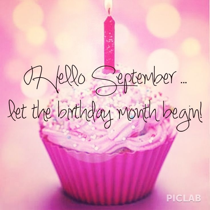 happy birthday month ; 122531-Hello-September-Let-The-Birthday-Month-Begin