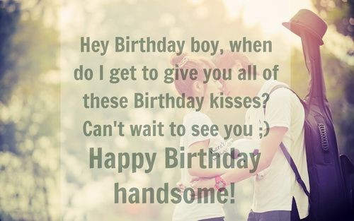 happy birthday my boy ; Happy_Birthday_To_My_Boyfriend_Quotes4