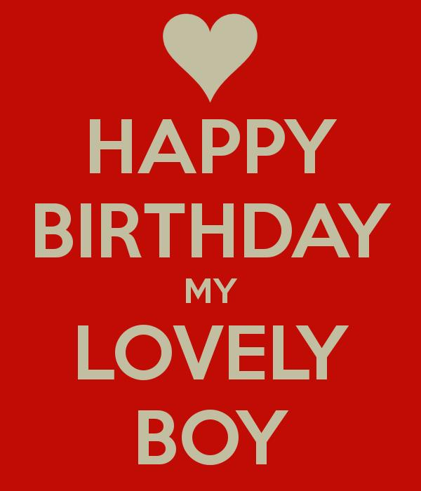 happy birthday my boy ; happy-birthday-my-lovely-boy