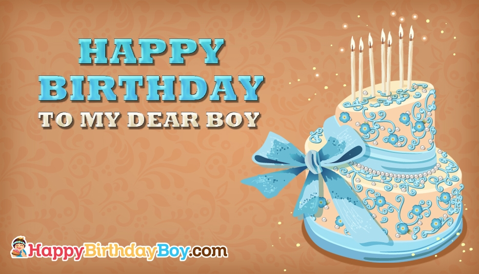 happy birthday my boy ; happy-birthday-to-my-dear-52650-15489