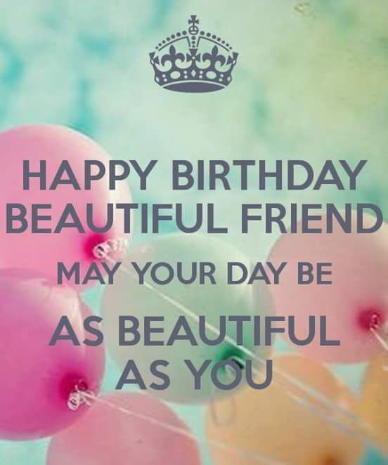 happy birthday my friend quotes ; 246935-Happy-Birthday-My-Beautiful-Friend-May-Your-Day-Be-As-Beautiful-As-You