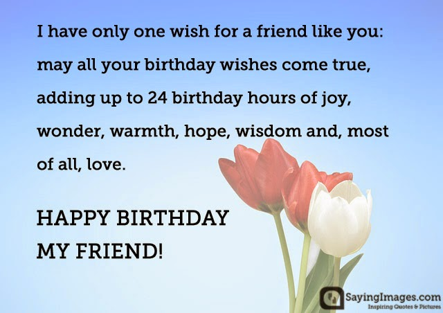 happy birthday my friend quotes ; happy-birthday-wishes-for-friends