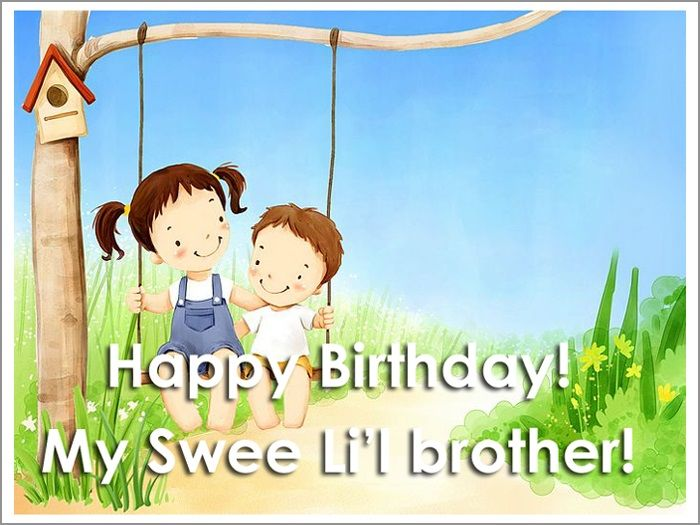 happy birthday my little brother ; 249519-Happy-Birthday-My-Sweet-Little-Brother