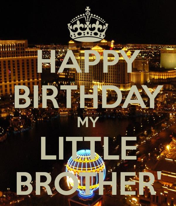 happy birthday my little brother ; happy-birthday-my-little-brother