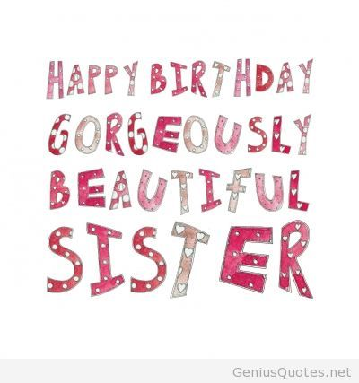 happy birthday my lovely sister ; 39e19d71ca67713927ffb73fed836a7b