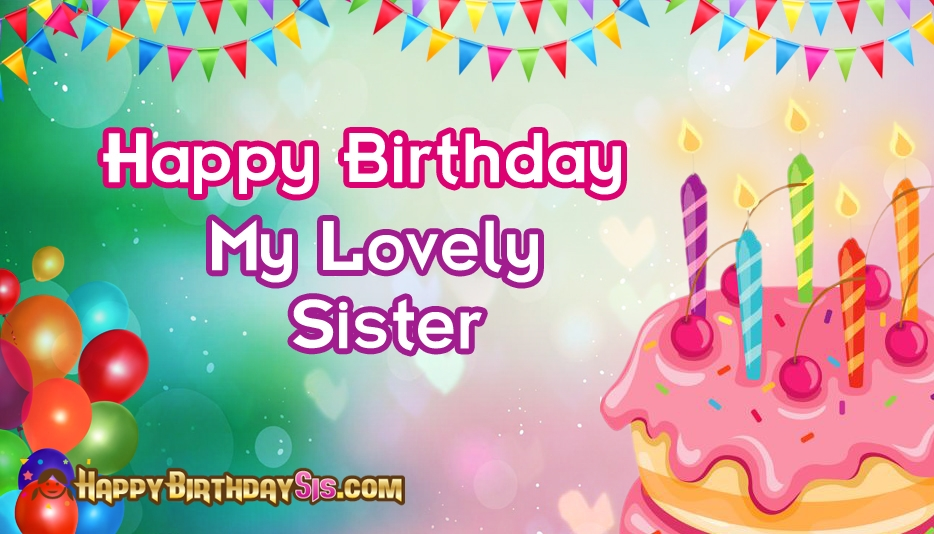 happy birthday my lovely sister ; happy-birthday-my-lovely-sister-52650-15451