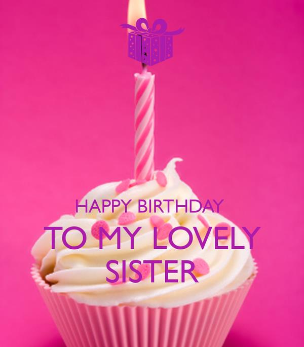 happy birthday my lovely sister ; happy-birthday-to-my-lovely-sister-12