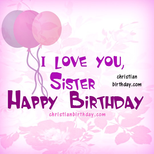 happy birthday my lovely sister ; unique-happy-birthday-wishes-for-my-dear-sister%252B%2525287%252529