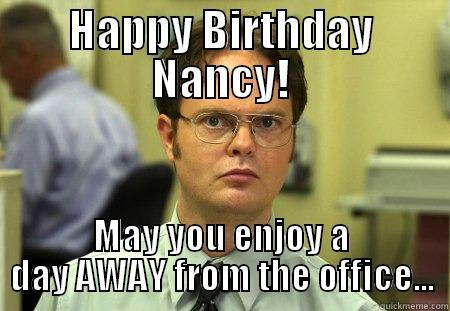 happy birthday nancy meme ; cd85a6a6b15cb80706b364bb0dbeb77671a526590748a30828629d33a5f3ff35