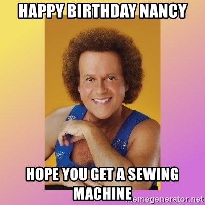 happy birthday nancy meme ; happy-birthday-nancy-hope-you-get-a-sewing-machine