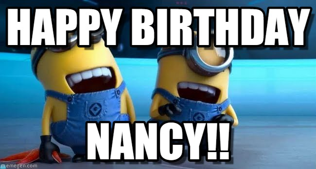 happy birthday nancy meme ; v6xq3b