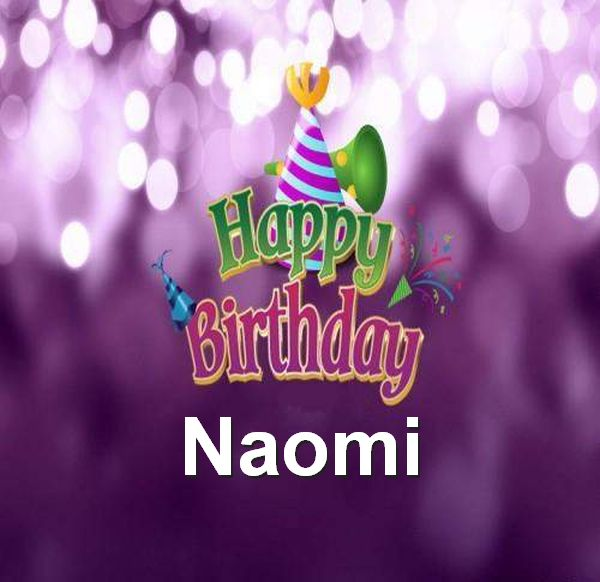 happy birthday naomi ; Happy-Birthday-Naomi