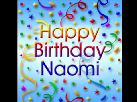happy birthday naomi ; hqdefault