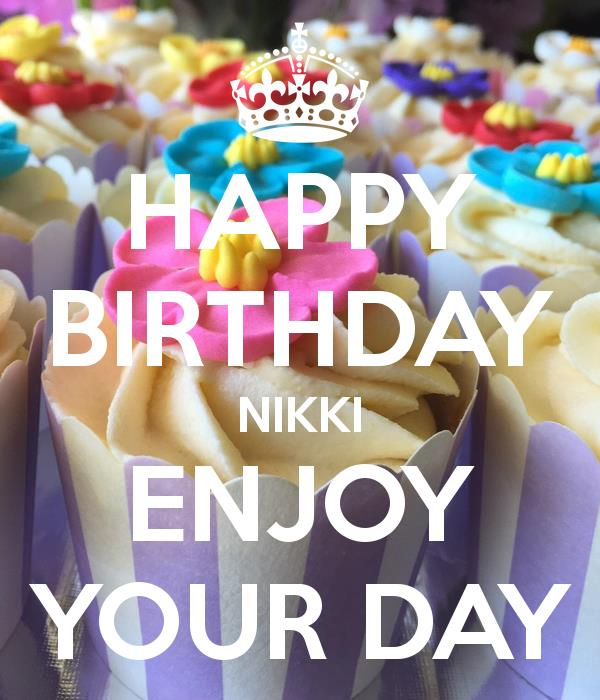 happy birthday nikki images ; happy-birthday-nikki-enjoy-your-day-1