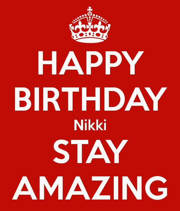 happy birthday nikki images ; happy-birthday-nikki-stay-amazing