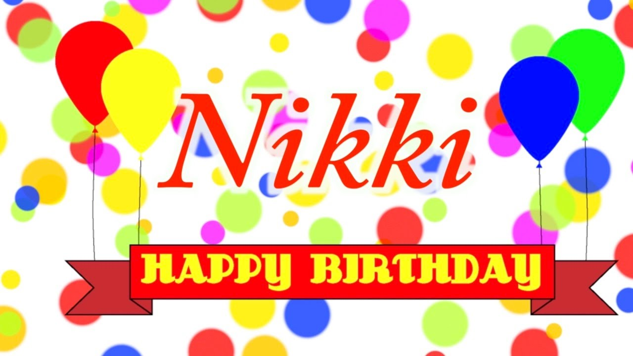 happy birthday nikki images ; maxresdefault