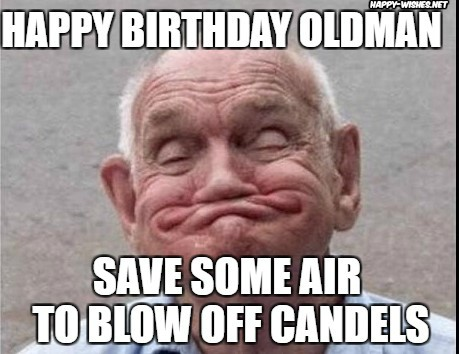happy birthday old man meme ; Happy-birthday-dog-with-old-man-images