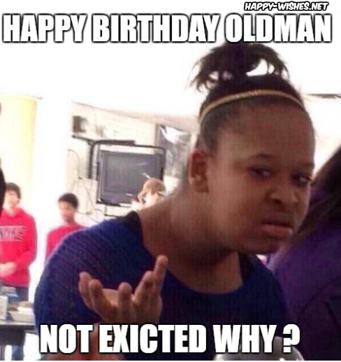 happy birthday old man meme ; happy-birthday-old-man-meme-with-Black-girl-images