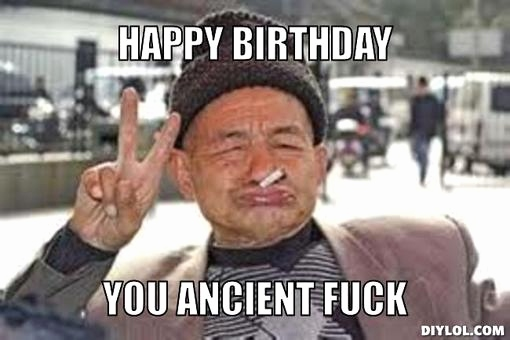 happy birthday old man meme ; happy-birthday-wishes-for-old-person-fresh-peace-hommy-old-man-meme-generator-happy-birthday-you-ancient-fuck-of-happy-birthday-wishes-for-old-person
