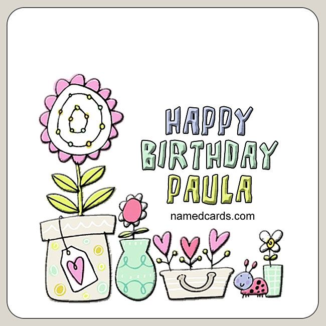 happy birthday paula ; 478a44ab21bc7f3287086cd2db10a4c5