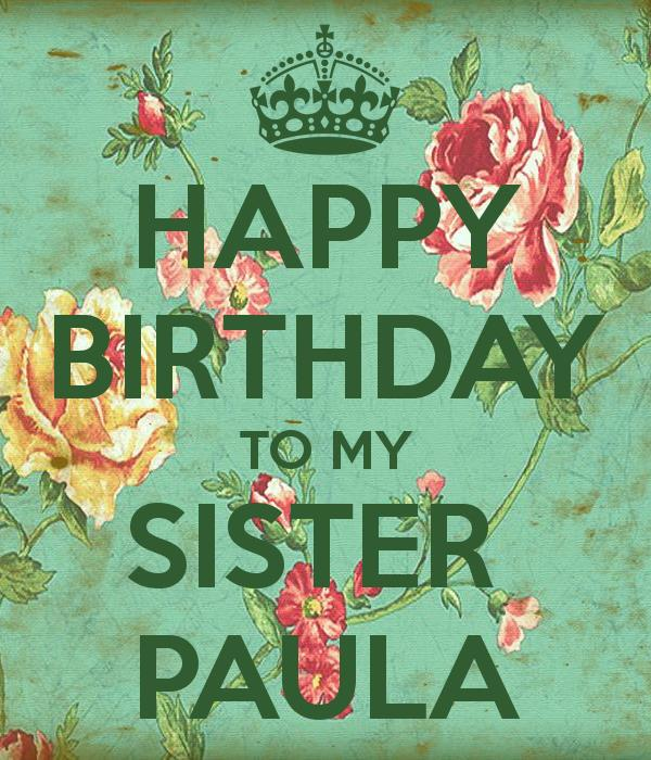happy birthday paula ; happy-birthday-to-my-sister-paula-1
