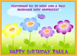 happy birthday paula ; paula