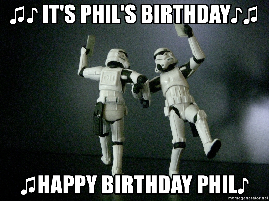 happy birthday phil ; -its-phils-birthday-happy-birthday-phil