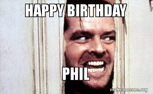 happy birthday phil ; happy-birthday-phil-wvufvg