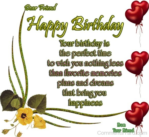 happy birthday picture comments ; Dear-Friend-Happy-Birthday-CY108