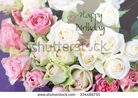 happy birthday pictures for a woman ; stock-photo-stylish-gentle-romantic-happy-birthday-card-for-woman-girl-friend-sister-bouquet-of-roses-334488755