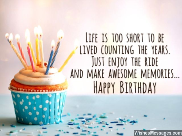 happy birthday positive quotes ; Inspirational-birthday-quote-life-is-too-short-to-worry-about-past-640x480