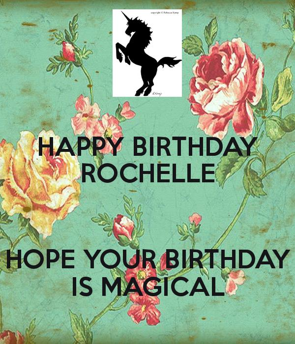 happy birthday rochelle ; happy-birthday-rochelle-hope-your-birthday-is-magical