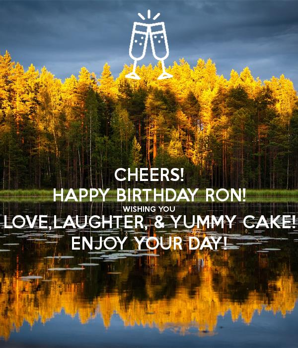 happy birthday ron images ; cheers-happy-birthday-ron-wishing-you-love-laughter-yummy-cake-enjoy-your-day
