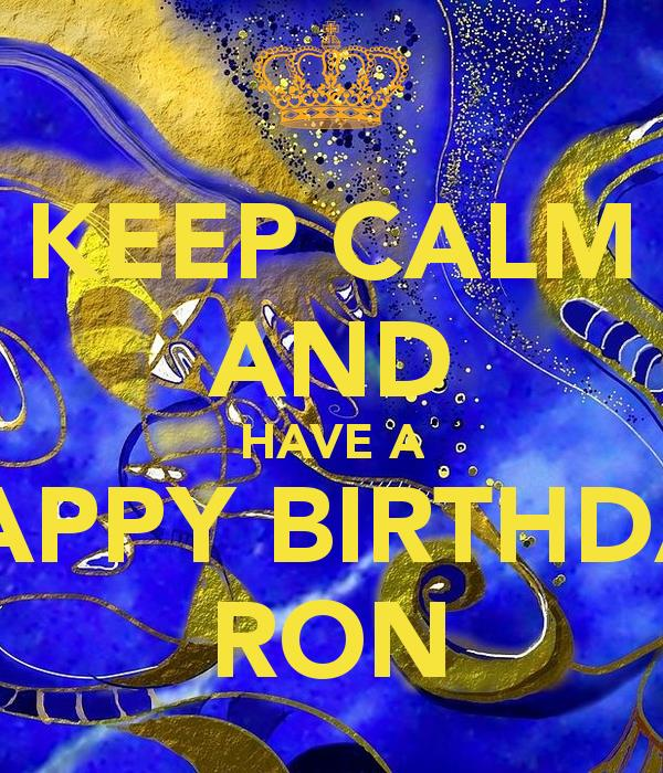 happy birthday ron images ; keep-calm-and-have-a-happy-birthday-ron