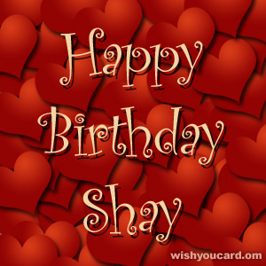 happy birthday shay ; Shay