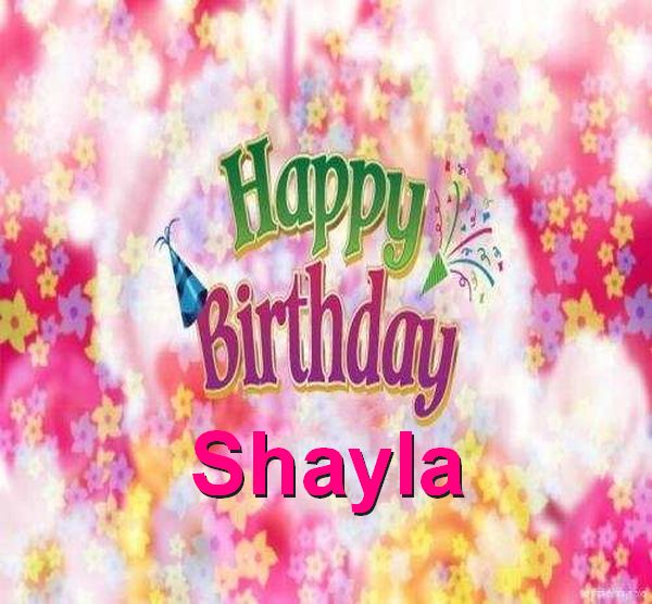 happy birthday shayla ; Happy-Birthday-Shayla