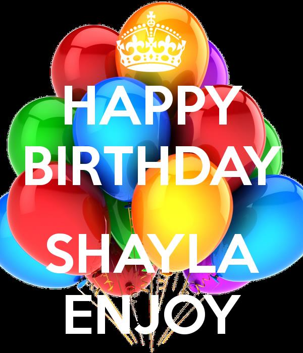 happy birthday shayla ; happy-birthday-shayla-enjoy