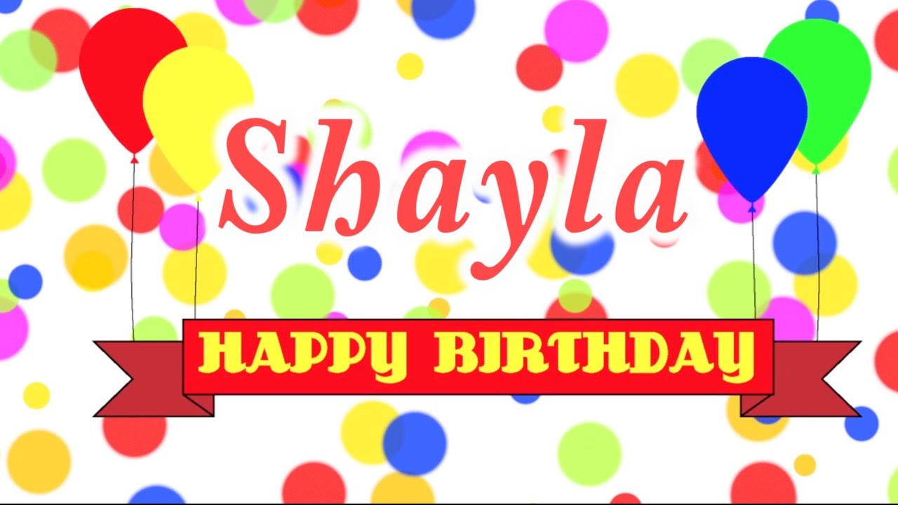 happy birthday shayla ; maxresdefault