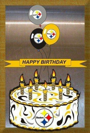 happy birthday steelers fan ; 1e95d6d95f4ebee66c2f7e7535d81e24