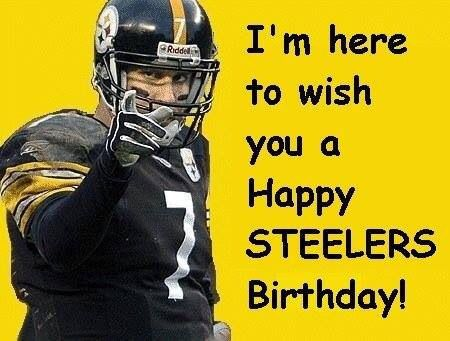 happy birthday steelers fan ; 5e0d283ed2cc5d3ae8536c941c5b959f