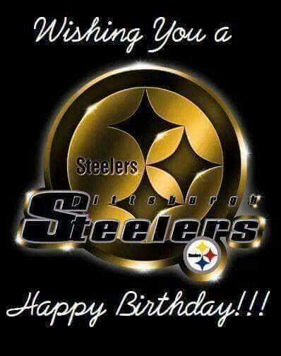 happy birthday steelers fan ; e1593501e0f1e1cd0ed37d7e4f3295a1