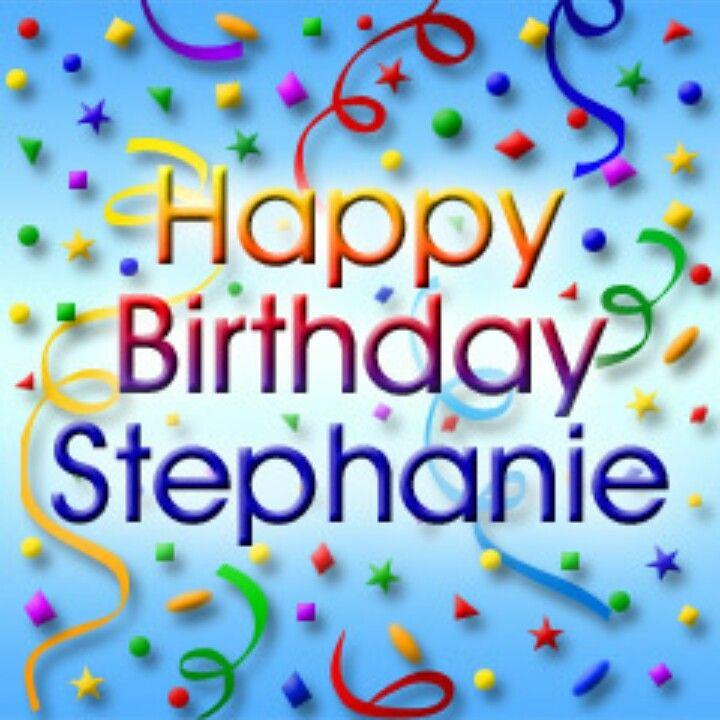 happy birthday stephanie images ; ef7121d752dc8085f127d7f1c81e02d2
