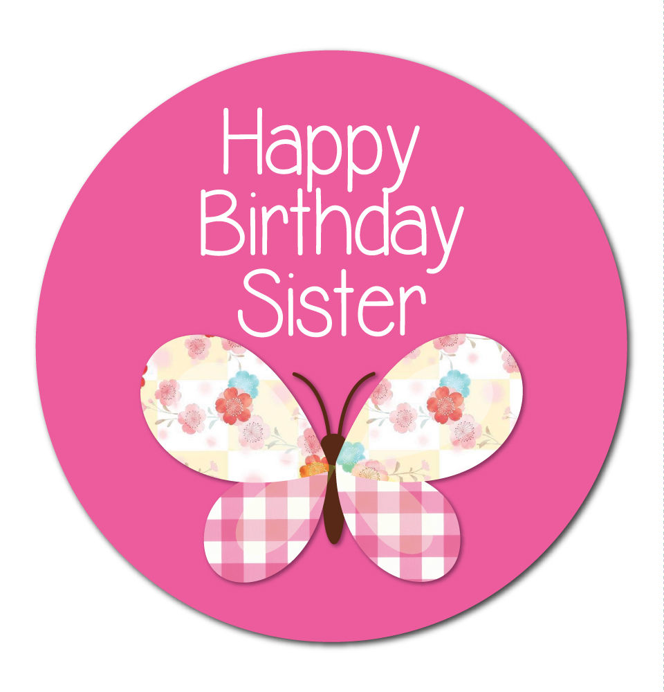 happy birthday stickers for sister ; Variation-of-039Happy-Birthday-Sister039-Stickers-8211-Choice-of-3-designscardsshops-8211-30mm-201965747789-42b9