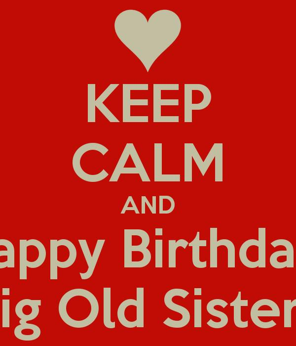 happy birthday stickers for sister ; keep-calm-and-wish-happy-birthday-to-my-big-old-sister