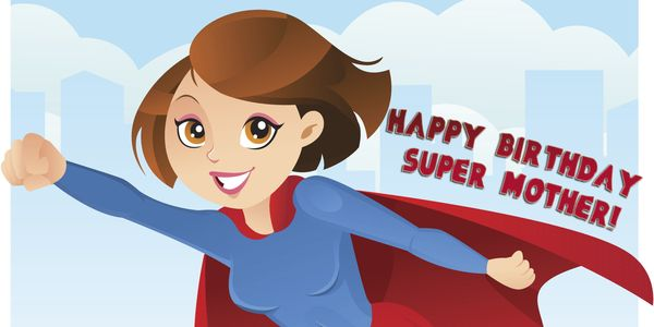 happy birthday super mom ; 1-Happy-Birthday-Super-Mother