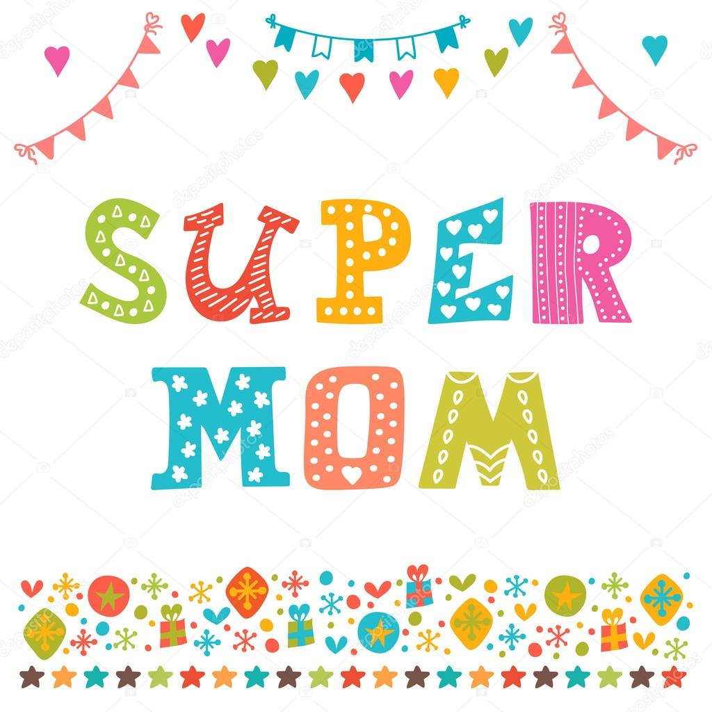 happy birthday super mom ; depositphotos_89223910-stock-illustration-super-mom-hand-draw-background