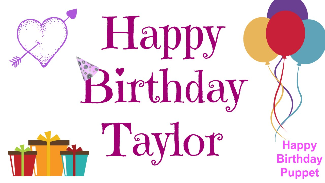 happy birthday taylor images ; maxresdefault