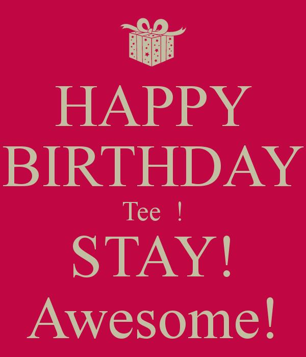 happy birthday tee ; happy-birthday-tee-stay-awesome