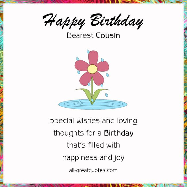 happy birthday to a special cousin ; 291d90b76e2712c718bf9e168a87742b
