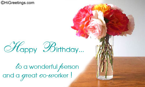 happy birthday to a wonderful person ; 249237-Happy-Birthday-To-A-Wonderful-Person-And-A-Great-Co-worker